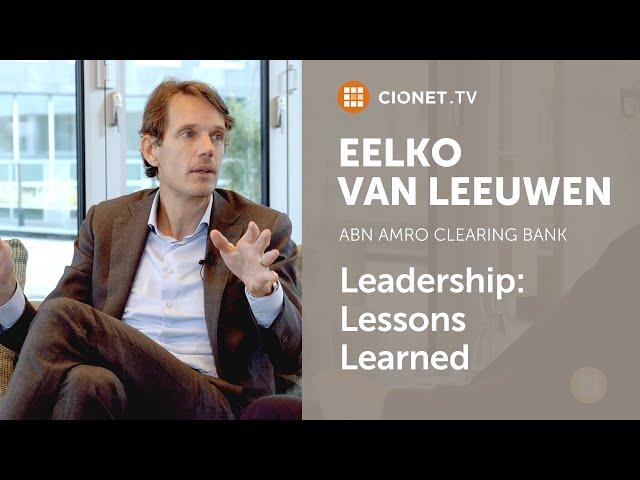 Eelko van Leeuwen – CIO of ABN Amro Clearing Bank – Leadership Deep Dive   Part 2
