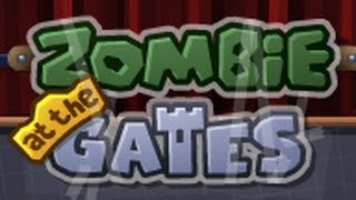 Zombie at the Gates Level1-9   Walkthrough