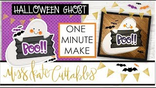 One Minute Make - Ghost with Boo Sign How To Halloween DIY Tutorial with FREE SVG Files