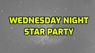 Live:  Wednesday Night Star Party in My Backyard
