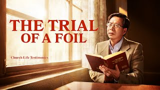"2020 Christian Testimony Video | ""The Trial of a Foil"""