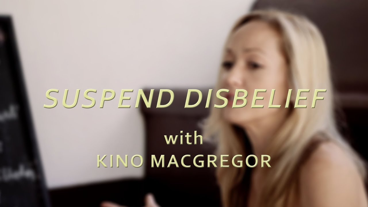 Suspend Disbelief - Kino MacGregor