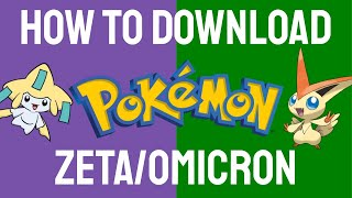 How to Download Pokemon Zeta/Omicron!