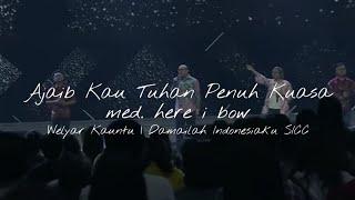 Download Ajaib Kau Tuhan Penuh Kuasa med. Here I Bow - Ir Welyar Kauntu at Damailah Indonesiaku