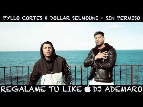 Pyllo Cortes x Dollar Selmouni - SIN PERMISO _ DJ ADEMARO