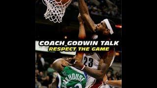 Respect the Game of Basketball - Coach Godwin Ep: 13 - Basketball Tips