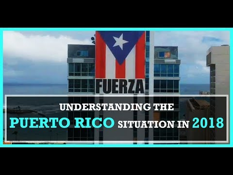 Understanding the Puerto Rico situation in 2018