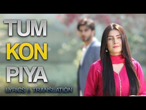 Tum Kon Piya FULL OST Title Song With Translation