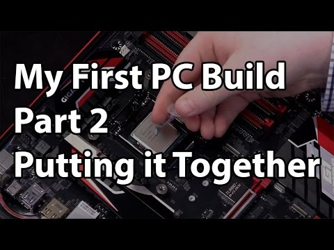My First PC Build - Part 2 - Putting it Together