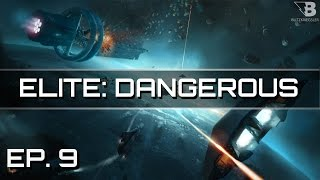Stirring Up the Cobras' Nest! - Ep. 9 - Elite: Dangerous - Let's Play - Release