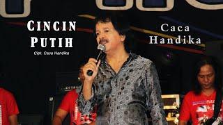 Caca Handika - Cincin Putih ( Official Music Video )