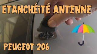 Tutoriel 206 #03 Etancheité antenne