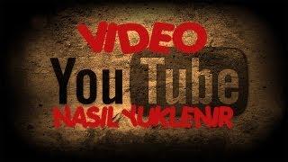 Gambar cover Youtube video Nasıl Yüklenir [AÇIKLAMALI/HD]