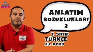 Anlatım Bozuklukları 2 | 7. Sınıf Türkçe Konu Anlatımları