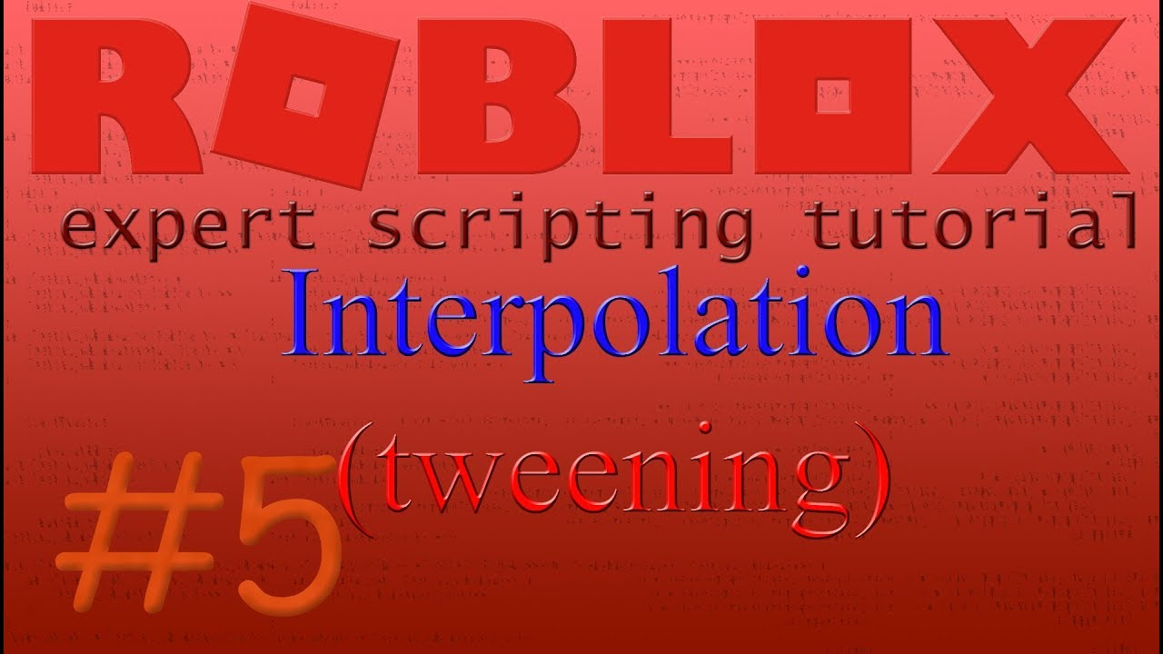 🍌#5 Roblox expert scripting tutorial | Interpolation (Tweening)