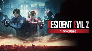 Resident Evil 2 Remake: One Shot Demo