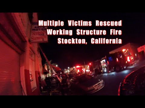 Multiple Victims Rescued • Working Structure Fire •  Stockton Fire