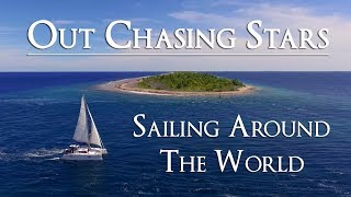 Out Chasing Stars - Sailing Around The World