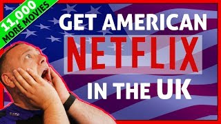 EASY!! How to Watch US Netflix in the UK