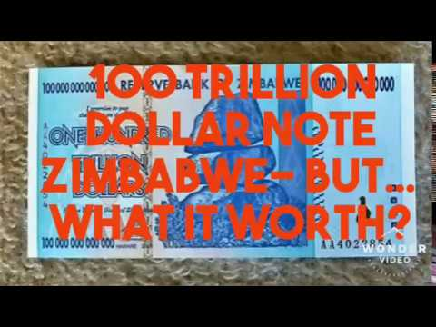 A HUNDRED TRILLION DOLLAR NOTE Zimbabwe VALUE