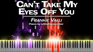 Frankie Valli - Can't Take My Eyes Off You (Piano Cover) Tutorial by LittleTranscriber