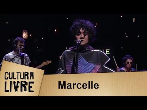 Marcelle | Cultura Livre | 02/05/2017