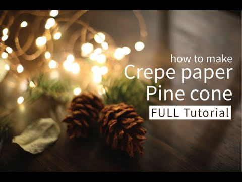 [FULL TUTORIAL] How to Make Realistic Crepe Paper Pinecones! super easy and simple but best :)