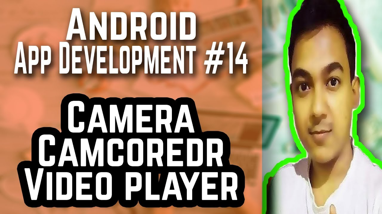 Android App Development #14 ||How To Create A Camera, Camcorder, Video Player App||