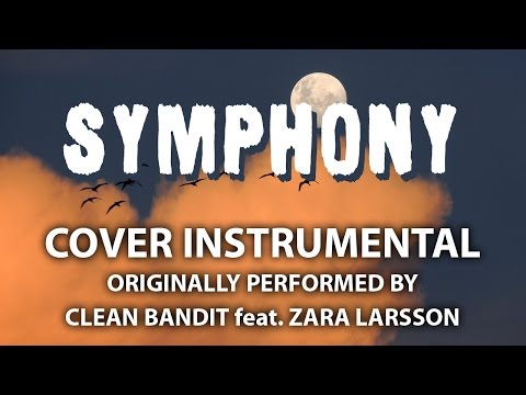 Symphony (Cover Instrumental) [In the Style of Clean Bandit feat. Zara Larsson]