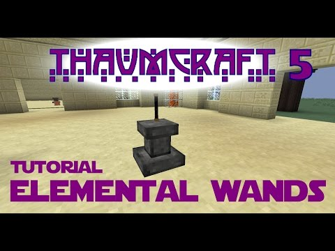 Thaumcraft 5 Tutorial - Part 15 - Elemental Wands