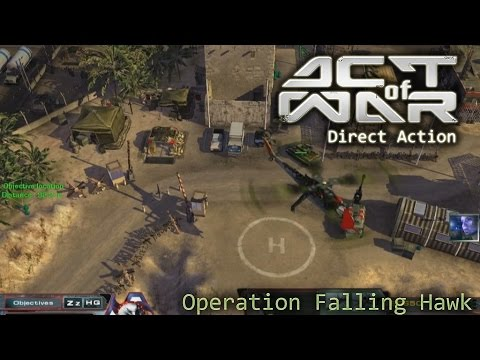 "Act of War: Direct Action. Part 5 ""Operation Falling Hawk """