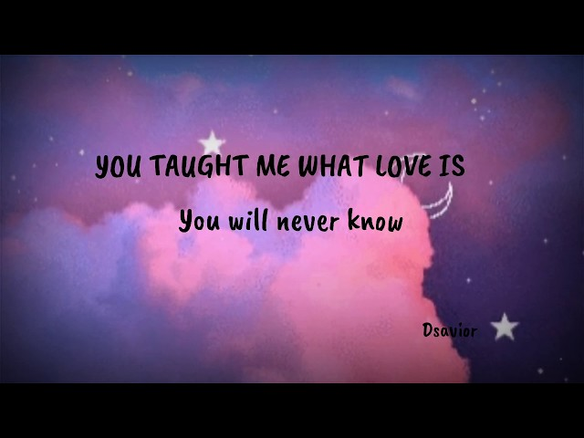 You Taught Me What Love Is Mp3 Download 320kbps