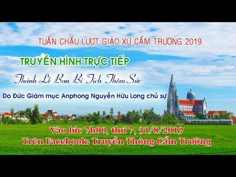 Giáo xứ Cẩm Trường - Thánh Lễ Ban Bí Tích Thêm Sức do Đức Giám mục Anphong Nguyễn Hữu Long chủ sự