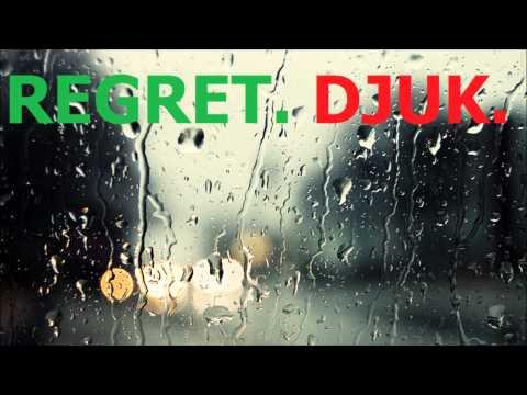 DJUK - Regret