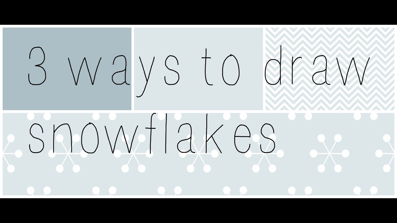 Uncategorized Draw Snowflakes 3 ways to draw snowflakes youtube snowflakes