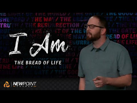 The Bread of Life | I AM [ New Point Church ]