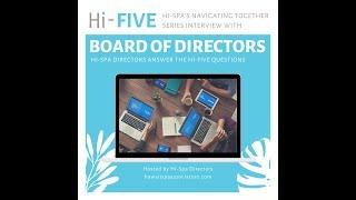 Hi-Spa's HI-Five Interview with Board of Directors