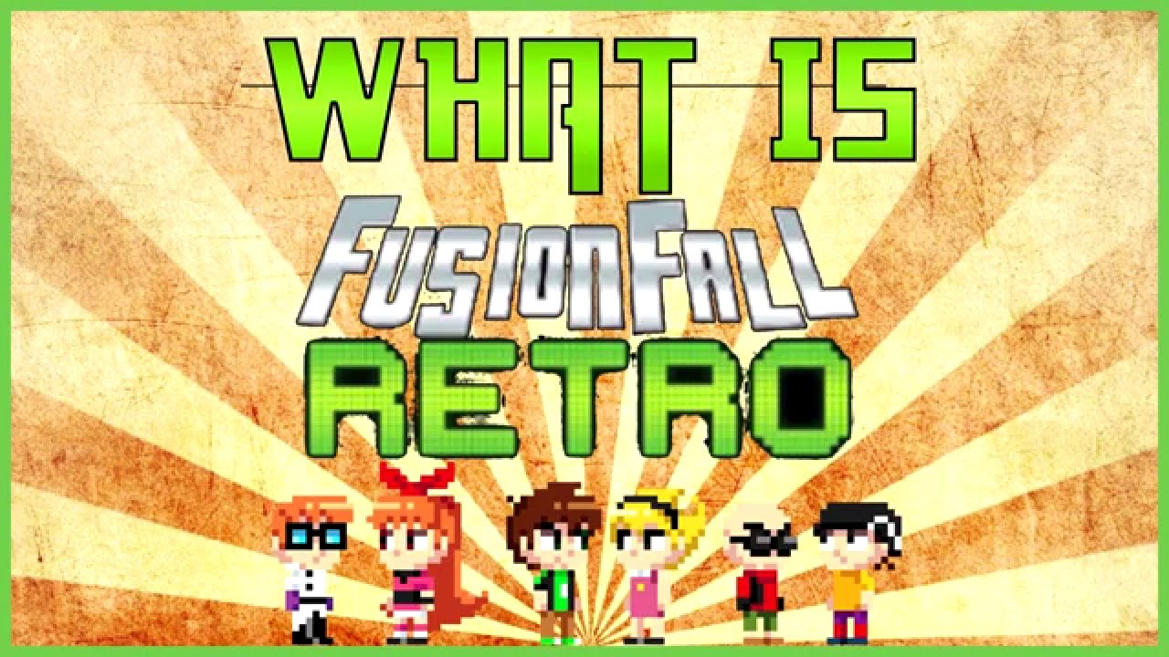 What Is Fusionfall Retro Youtube
