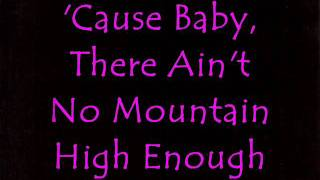 Ain't No Mountain High Enough Lyric