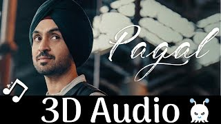 Pagal - Diljit Dosanjh | 3D Audio | Surround Sound | Use Headphones 👾