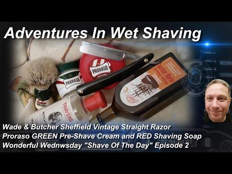 WB Sheffield Vintage Straight Razor Shave, Shave Of The Day, Proraso, Wonderful Wednesday #SOTD Ep2
