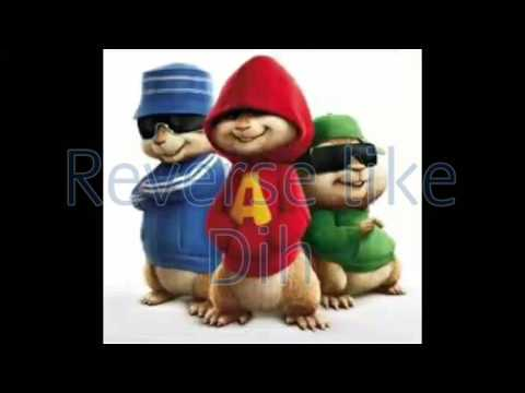Alvin and the chipmunks sing Reverse like Dih