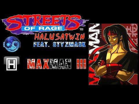 SoR - MaxMan III (Feat. Styzmask)