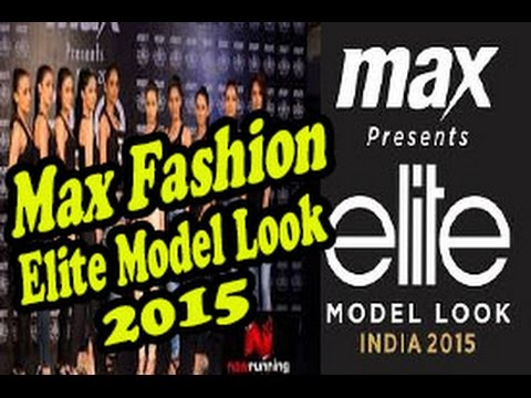 MAX Fashion - Elite Model Look India 2015 - World Biggest Modelling Contest