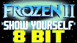 Cover images Show Yourself (from Frozen 2) [8 Bit Tribute to Idina Menzel & Evan Rachel Wood] - 8 Bit Universe