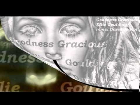 Ellie Goulding Goodness Gracious Remix (David Jedom)