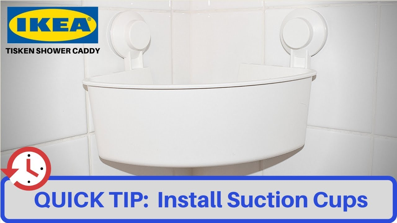 Quick Tip Install Ikea Tisken Silicone Suction Cup Shower Caddy