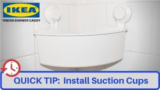 QUICK TIP:  Install IKEA 'Tisken' Silicone suction cup shower Caddy