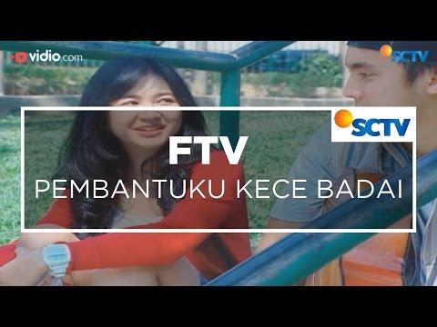 FTV SCTV - Pembantuku Kece Badai