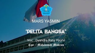 Mars Yasmin Pelita Bangsa (Official Music Video | Lyric)